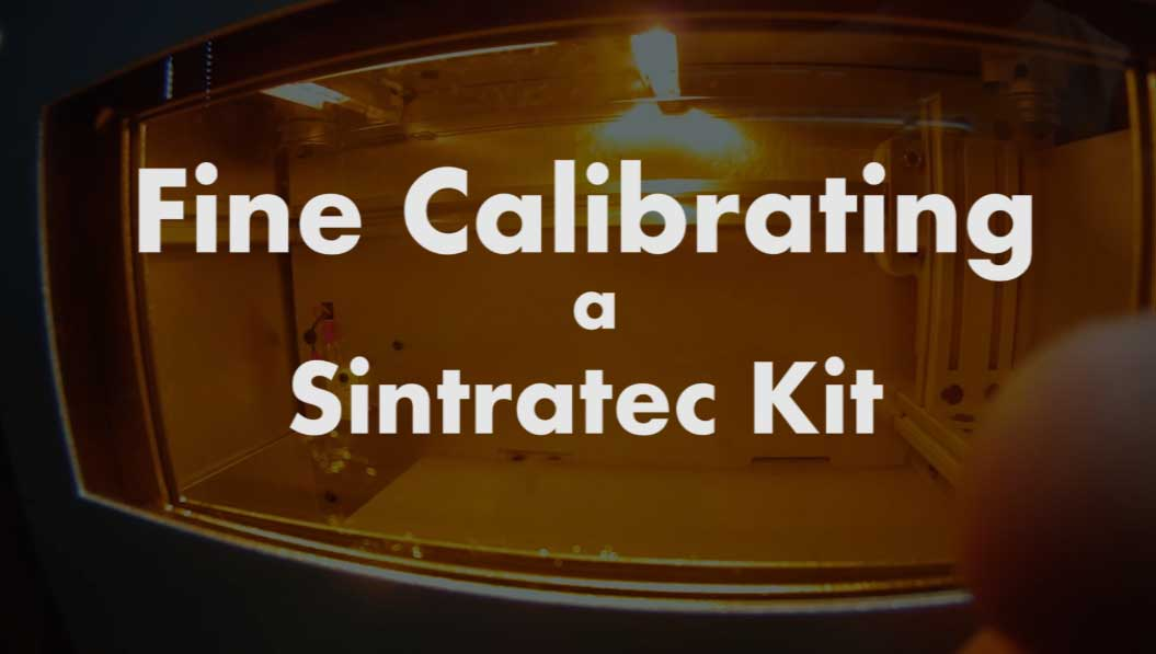 Fine Calibration Process for the SIntratec Kit 3D Printer