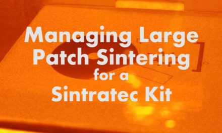 Managing Large Patch Sintering on a Sintratec Kit