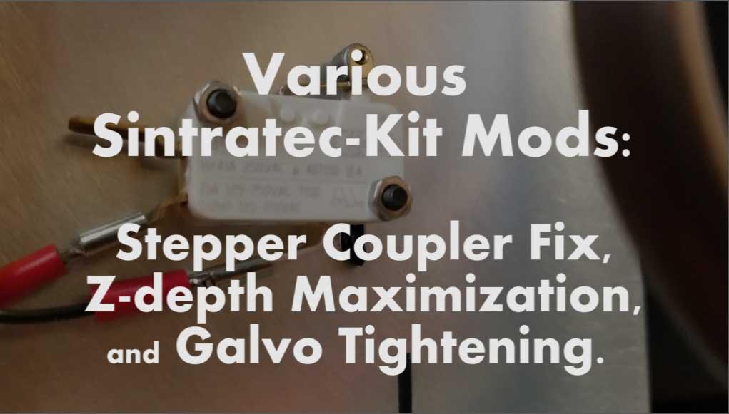Various Sintratec Repairs & Mods: Stepper Coupler Fix, Z Maximization, & Galvo Fix