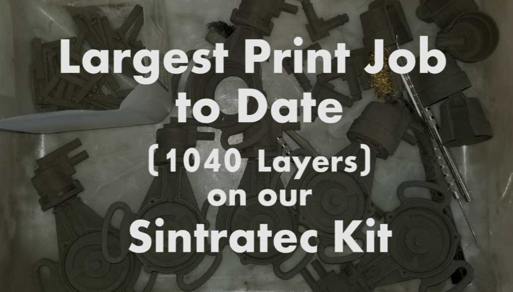 Our Largest Sintratec Kit Build To Date – 1040 Layers!